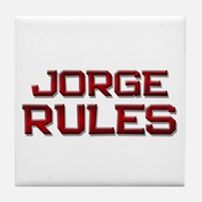 jorge rules Tile Coaster