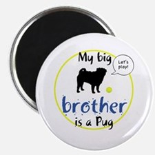 My big brother is a Pug (Let's play!) Magnet
