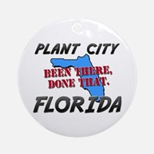 plant city florida - been there, done that Ornamen