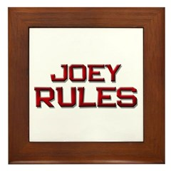 joey rules Framed Tile