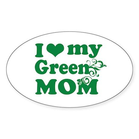 I love my green mom Oval Sticker