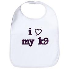 i love my k9 Bib