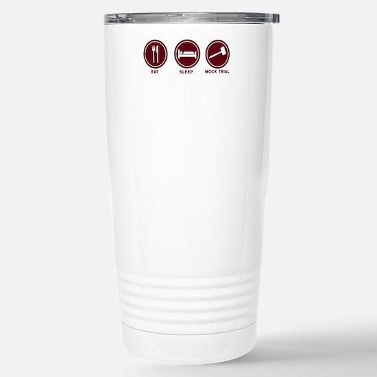 Eat Sleep Mock Trial Stainless Steel Travel Mug