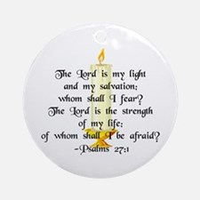 """""""The Lord is my light..."""" Ornament (Round)"""