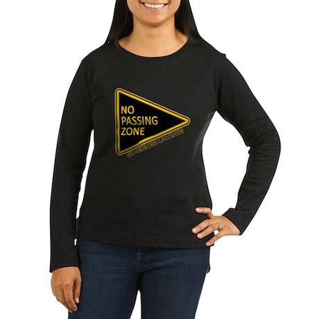 No Passing Zone Women's Long Sleeve Dark T-Shirt