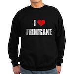 I Love Fruitcake Sweatshirt (dark)
