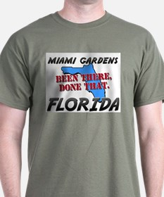 miami gardens florida - been there, done that T-Shirt