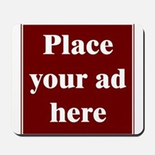 Place Your Ad Here Mousepad