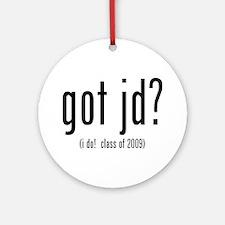 got jd? (i do! class of 2009) Ornament (Round)