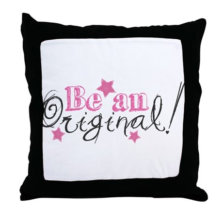 Be An Original Throw Pillow
