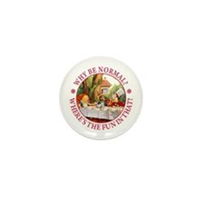 MAD HATTER - WHY BE NORMAL? Mini Button (10 pack)
