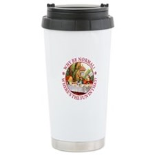 MAD HATTER - WHY BE NORMAL? Travel Mug