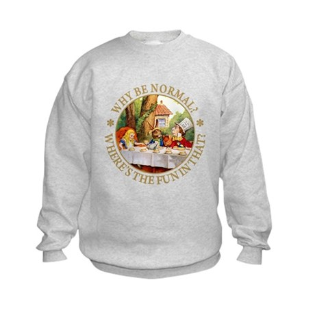 MAD HATTER - WHY BE NORMAL? Kids Sweatshirt