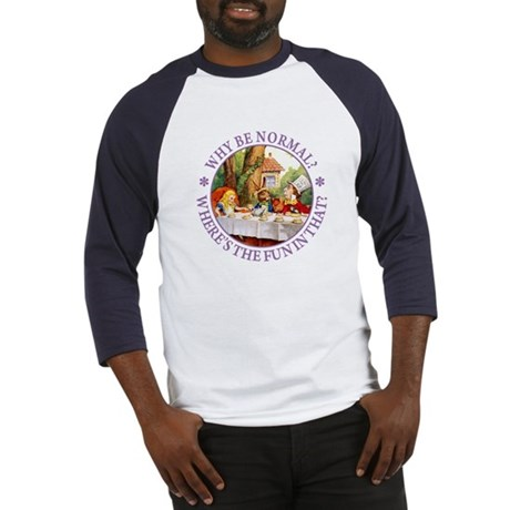 MAD HATTER - WHY BE NORMAL? Baseball Jersey