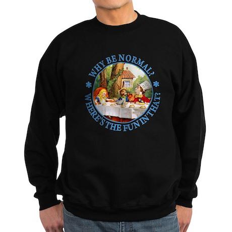 MAD HATTER - WHY BE NORMAL? Sweatshirt (dark)