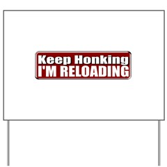 Keep Honking Yard Sign