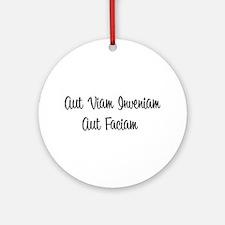 """""""Aut Viam Inveniam"""" Ornament (Round)"""