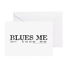 Blues Me or lose me Greeting Card
