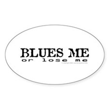 Blues Me or lose me Oval Decal