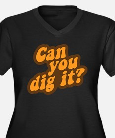 Can You Dig It? Plus Size T-Shirt