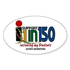 I Support 1 In 150 & My Students Oval Decal