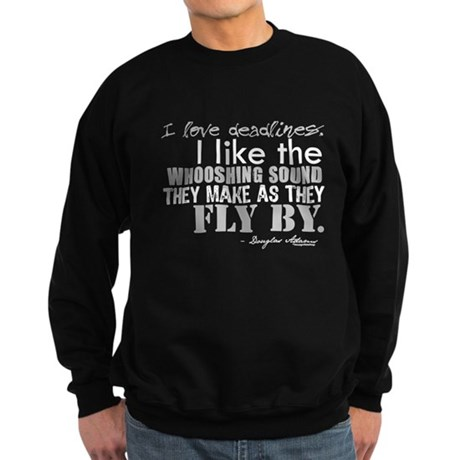 Douglas Adams Deadlines Quote Sweatshirt (dark)