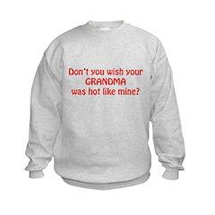 Don't you wish your Grandma w Sweatshirt