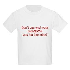 Don't you wish your Grandma w T-Shirt