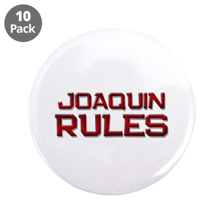 "joaquin rules 3.5"" Button (10 pack)"