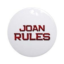 joan rules Ornament (Round)