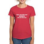Don't you wish your Grandma w Women's Dark T-Shirt
