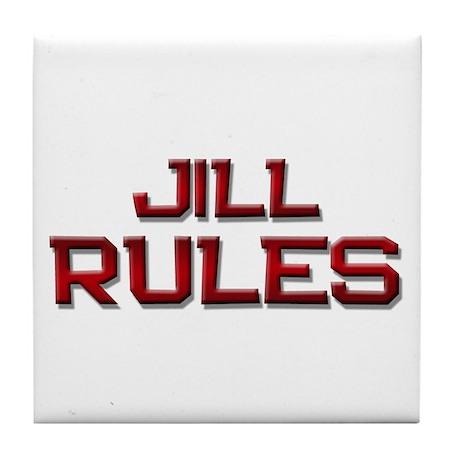 jill rules Tile Coaster