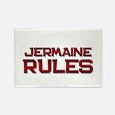 jermaine rules Rectangle Magnet