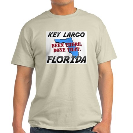 key largo florida - been there, done that Light T-