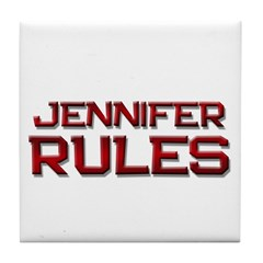 jennifer rules Tile Coaster