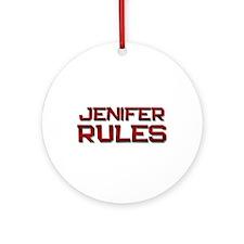 jenifer rules Ornament (Round)