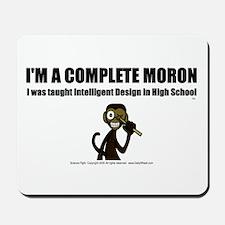 I'm a Moron! Mousepad