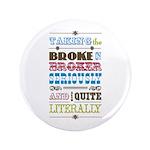 "Broke in Broker 3.5"" Button (100 pack)"