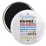 "Broke in Broker 2.25"" Magnet (10 pack)"