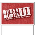 End Dubya Dubya III Yard Sign
