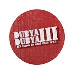 """End Dubya Dubya III 3.5"""" Button"""