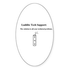 Luddite Tech Support Oval Decal