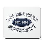 Big Brother University Mousepad