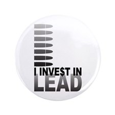 """I Invest In Lead 3.5"""" Button (100 pack)"""