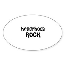HEDGEHOGS ROCK Oval Decal