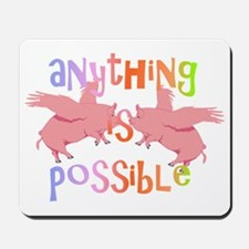Anything is Possible Mousepad