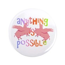 """Anything is Possible 3.5"""" Button"""