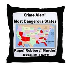 Most Dangerous States! Throw Pillow