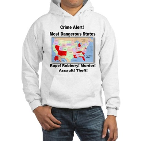 Most Dangerous States! Hooded Sweatshirt