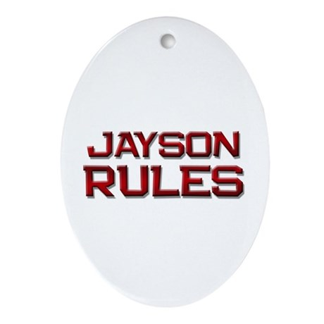 jayson rules Oval Ornament